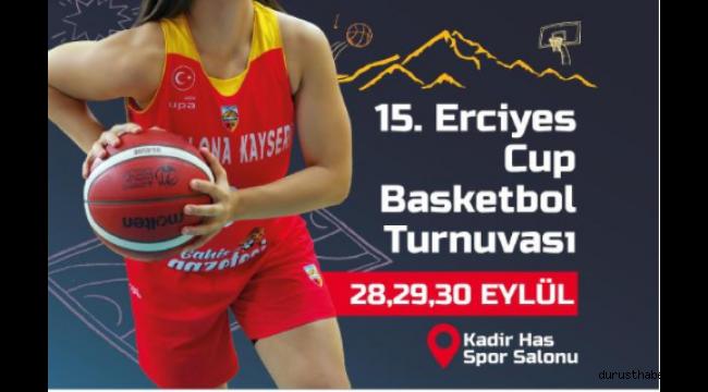 15'inci Erciyes Cup Kadınlar basketbol turnuvası, 28 Eylül'de başlayacak