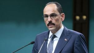 Cumhurbaşkanlığı Sözcüsü Kalın: Hiç kimse Türkiye'nin bağımsızlığına gölge düşüremez